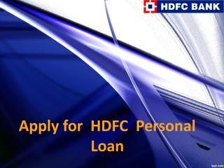 Get Hdfc Bank Personal Loan With Lowest Interest Rates And Instant Approval From Logintoloans Com Fill The Form Online Personal Loans Insurance Coverage Loan