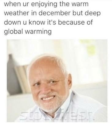 The Best Global Warming Memes Memedroid Dark Humour Memes Really Funny Funny Pictures