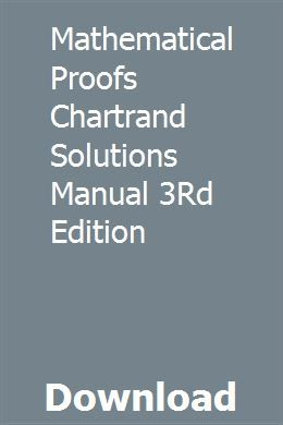 Mathematical Proofs Chartrand Solutions Manual 3rd Edition Probability Models Solutions Mathematical Induction