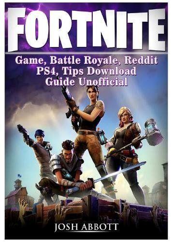 Fortnite Game Battle Royale Reddit Ps4 Tips Download Guide Unofficial Battle Royale Ps4 Et Adolescents