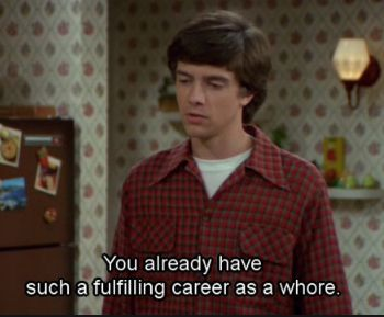 70s Quotes, That 70s Show Quotes, Film Quotes, Mood Quotes, Funny Quotes, Funny Memes, Hilarious, Thats 70 Show, Mood Pics