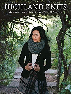 Highland Knits Knitwear Inspired By The Outlander Series Interweave Editors 9781632504593 Amazon C Outlander Knitting Outlander Knitting Patterns Outlander