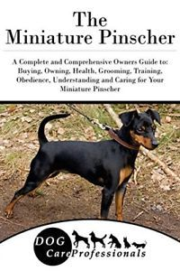 Miniature Pinscher A Complete And Comprehensive Owners Guide To By