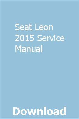 Seat Leon 2015 Service Manual Opel Manual Chrysler Voyager