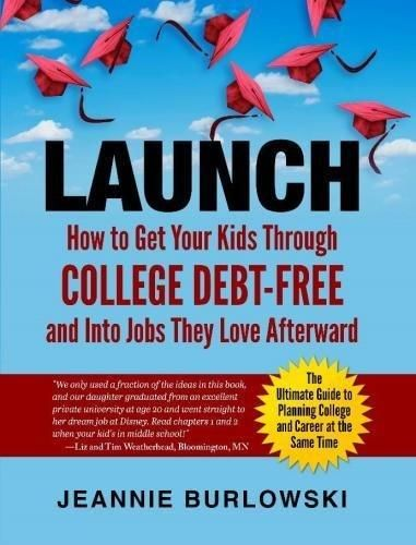 LAUNCH: How to Get Your Kids Through College Debt-Free and Into Jobs They Love Afterward - Default