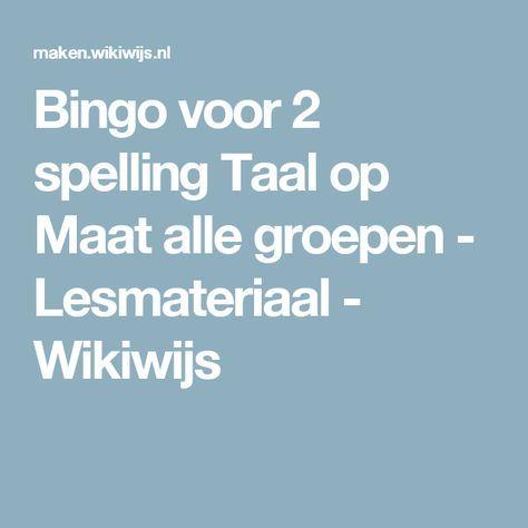 8d9e00fdfbf Bingo voor 2 spelling Taal op Maat alle groepen - Lesmateriaal - Wikiwijs |  taal - Spelling en Bingo