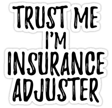 Trust Me I M Insurance Adjuster Funny Gift Idea Sticker In 2020 Teacher Quotes Funny Funny Quotes Sarcasm Teacher Humor