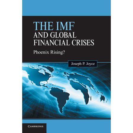 The Imf And Global Financial Crises Phoenix Rising Paperback In 2021 Financial Economics Books Phoenix Rising