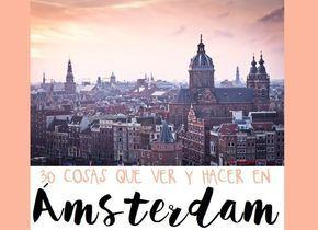 30 Cosas Que Ver Y Hacer En ámsterdam Amsterdam Amsterdam Que Hacer Viajes