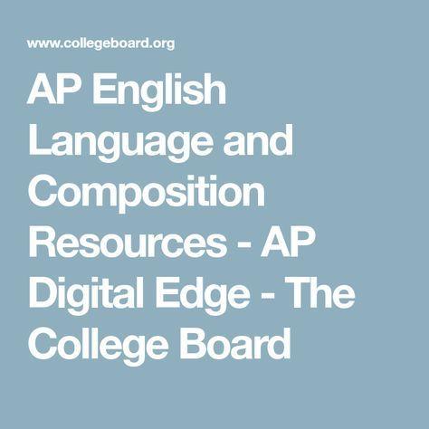 Ap English Language And Composition Resources Ap Digital Edge