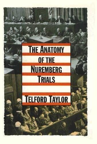 The Anatomy Of The Nuremberg Trials A Personal Memoir Taylor Telford 9780394583556 Amazon Com Books In 2021 Nuremberg Trials Nuremberg Memoirs