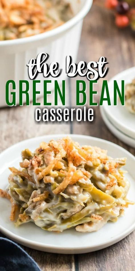 Green Bean Casserole is a holiday side dish that tastes amazing and is easy to assemble. Creamy mushroom soup with crispy fried onions pack flavor into this delicious classic recipe! dinner green beans The BEST Green Bean Casserole Recipe - Shugary Sweets Side Dish Recipes, Easy Dinner Recipes, Easy Meals, Best Green Bean Casserole, Thanksgiving Green Bean Casserole, Green Beam Casserole, Simple Green Bean Casserole Recipe, The Best Green Beans, Dinner Ideas