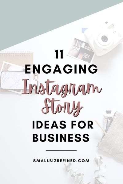 11 Engaging Instagram Story Ideas for Business - Small Biz Refined