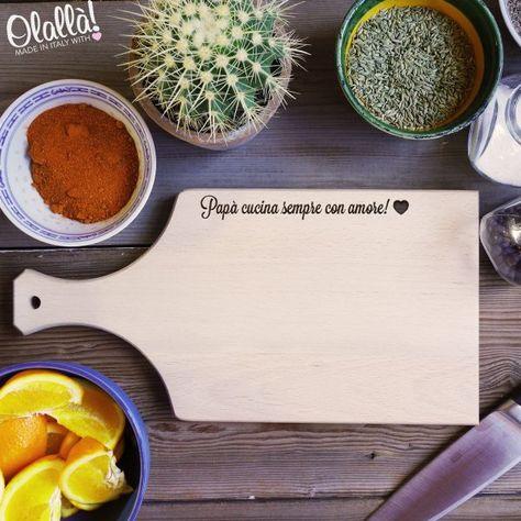 tagliere-idea-regalo-papà-cucina-sempre-con-amoree nel 2019 ...