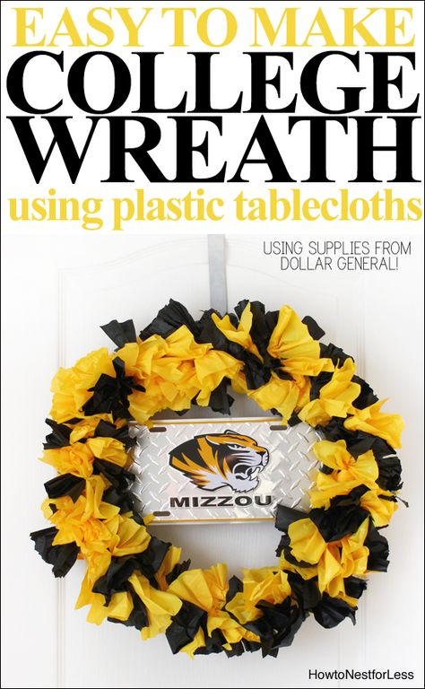 College wreath using plastic tablecloths and supplies from Dollar General. Super cheap and easy to make!!  Maybe in sorority colors.  Love this idea!