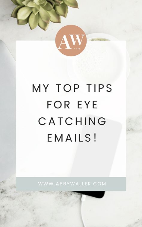 Two Tips for Eye Catching Email Marketing - Abby Waller Blog
