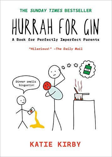 Hurrah For Gin A Book For Perfectly Imperfect Parents Qu Parenting Books Gin Books