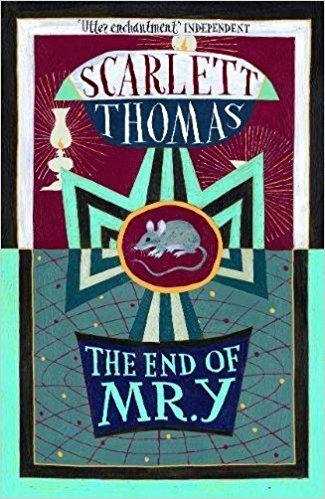 The End Of Mr Y Amazon Co Uk Scarlett Thomas 9781782117704 Books Books Favorite Authors Scarlett