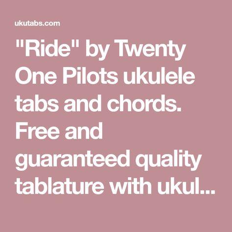 List Of Pinterest Ukulele Chords Twenty One Pilots Ride Pictures