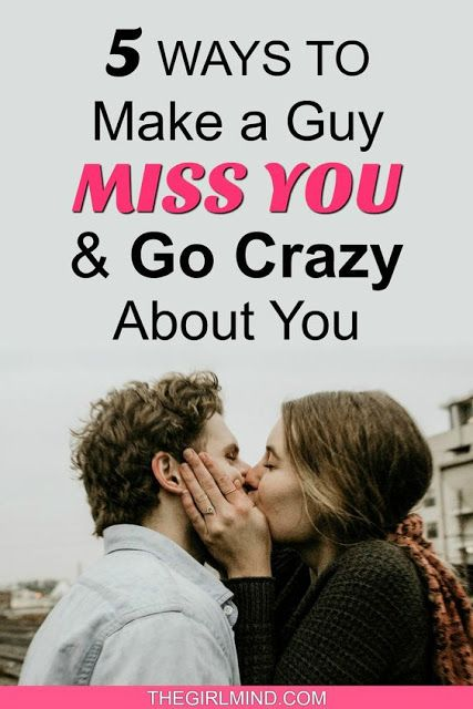 1ee575a02c127a1b6b8d799324581b92 - How To Get A Guy Going Crazy For You