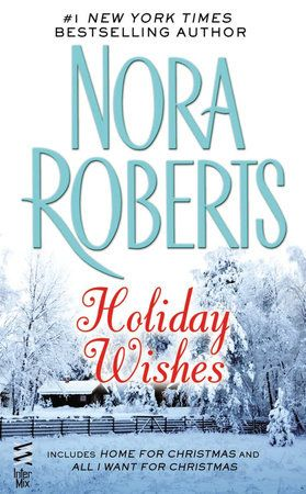 Holiday Wishes By Nora Roberts 9781101569719 Penguinrandomhouse Com Books In 2020 Nora Roberts Books Books Holiday Books