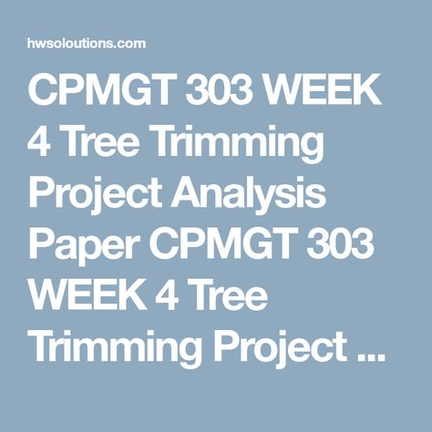 Cpmgt  Week  Tree Trimming Project Analysis Paper Cpmgt