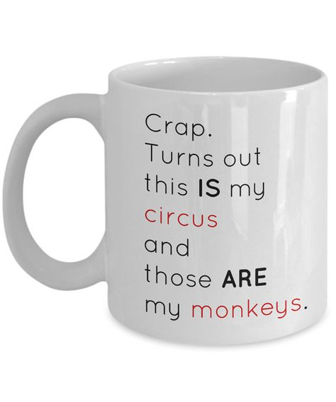 Well, THIS certainly sums up things! Funny Coffee Mugs, Funny Mugs, Coffee Humor, Embrace The Chaos, Not My Circus, Funny Quotes, Life Quotes, Mom Jokes, Haha Funny