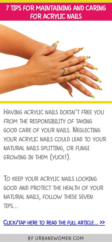 7 tips for maintaining and caring for acrylic nails