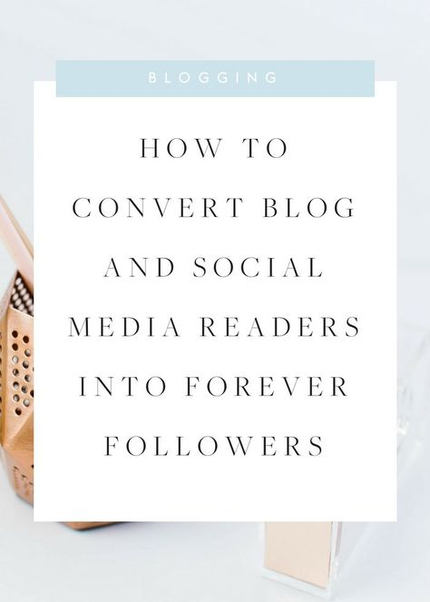 You've been growing your social media and blog following, but you're still not seeing any conversions. Click here to read my best tips and tricks on how to convert a first-time reader into a forever follower! #blogging #blogconversions #socialmediatips #bloggingtips