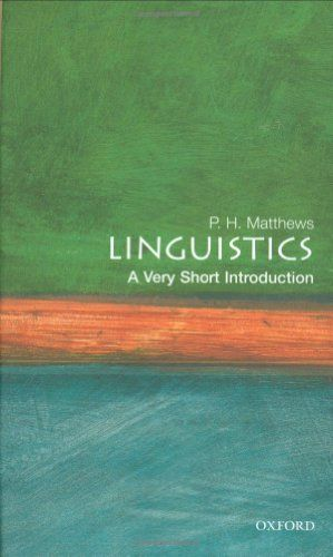 Bestseller Books Online Linguistics A Very Short Introduction Very Short Introductions P H Matthews 7 Linguistics Historical Linguistics Critical Theory