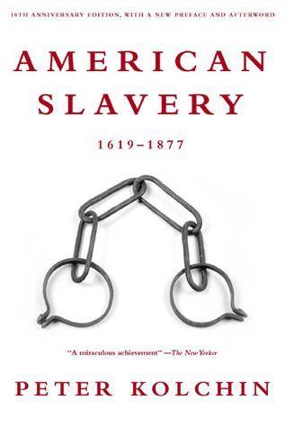 American Slavery 1619 1877 By Peter Kolchin Slavery Free Books Online African American Books