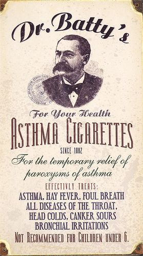 Asthma cigarettes...