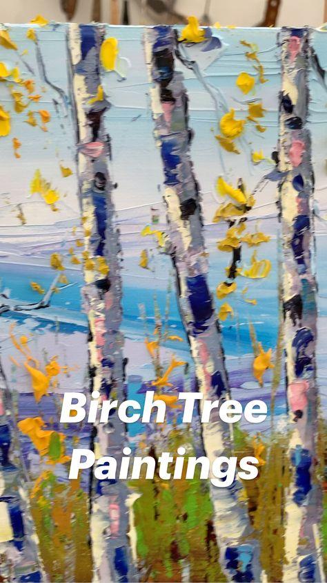 Birch Tree Paintings By Lisa Elley www.lisaelley.com Or @lisaelley on Instagram