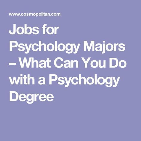 5 Fascinating Jobs You Can Get With A Psychology Degree In 2020 Psychology Degree Psychology Careers Psychology Jobs