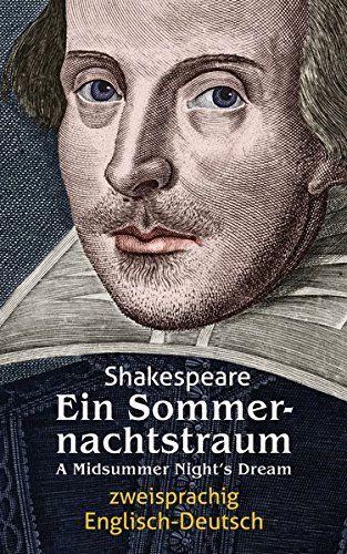 Ein Sommernachtstraum Shakespeare Zweisprachig Englisch Deutsch A Midsummer Night S Dream Shakespeare Zweisprachig Ein Sommernachtstraum