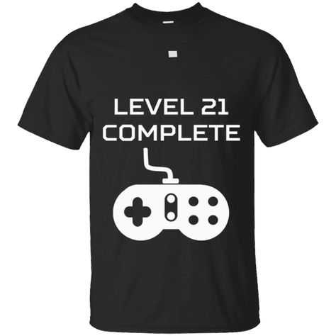 0a9b381a3b Level 21 Complete Funny Video Games 21st Birthday T-Shirt | TSHIRT | 40th  Birthday, 40th birthday gifts, 40th bday ideas