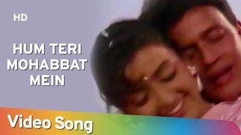 Hum Teri Mohabbat Mein Phool Aur Angaar 1993 Mithun Chakraborty S In 2020 Songs Music Playlist Latest Music