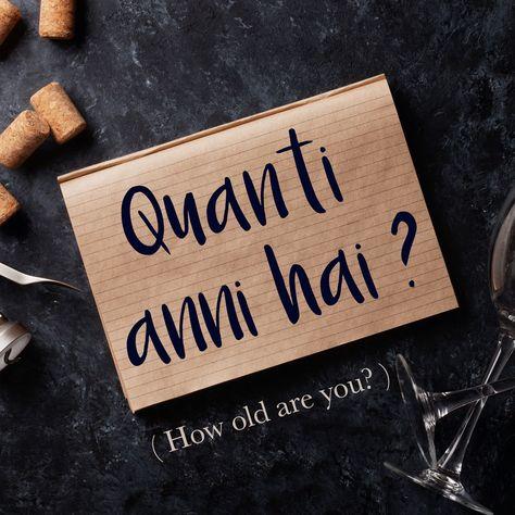 Italian Phrase: Quanti anni hai? How old are you?