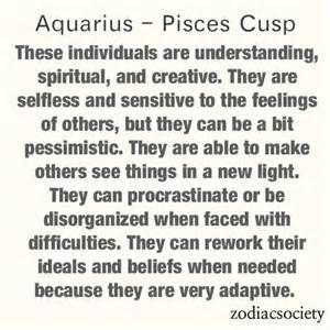 Aquarius and Pisces cusp individuals.