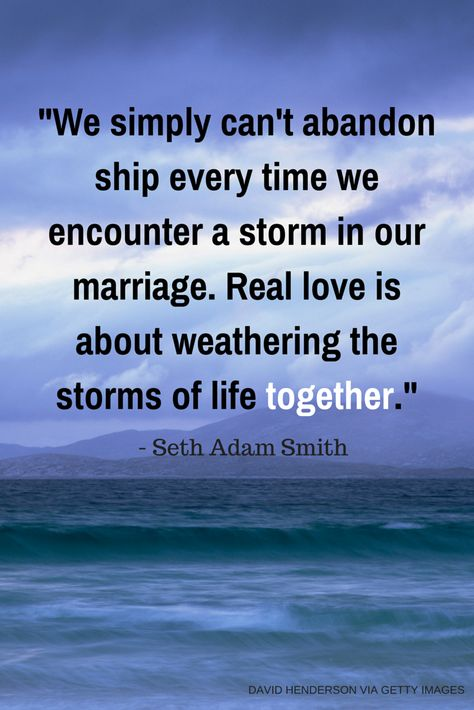 thats so true in life. always be there for one another no matter how hard life gets. you make it through the storm together. Remember, there is three to a marriage. You, spouse, and god. No one else!!! Never ever let there be interference from an outsider. That's a absolute NO.