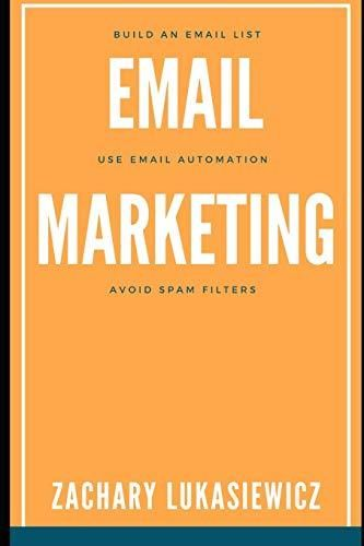 Email Marketing: Build an Email List, Use Email Automation, Avoid Spam Filters - Default