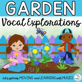 Vocal Explorations: Garden Theme with Game and Printables