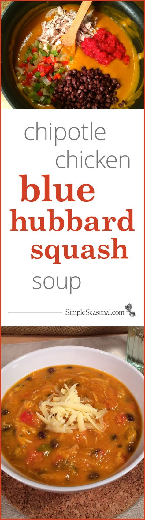 Chipotle Chicken Blue Hubbard Squash Soup - Blue hubbard squash is a delicious fall treat, but many people don't know how to prepare it. This hearty soup combines the sweetness of the blue hubbard squash with spicy chipotle pepper and savory chicken for a wonderful southwest treat. Visit Simple Seasonal for complete instructions and more photos.