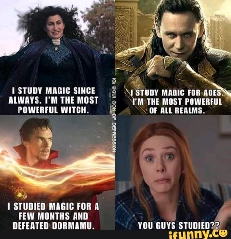 STUDY MAGIC SINCE ALWAYS. I'M THE MOST POWERFUL WITCH. STUDIED MAGIC FOR A FEW MONTHS AND DEFEATED DORMAMU. N STUDY MAGIC FOR AS 'M THE MOST POWERFUL OF ALL REALMS. YOU GUYS STUDIED? - )