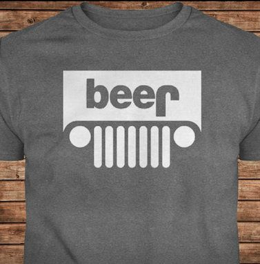Jeep Beer T Shirt Only A Jeep T Shirt Off Road T Shirt 4x4 Jeep Beer Jeep Shirts Jeep Tshirts