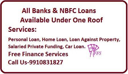 We Provide Every Financial Service Like Personal Loan Home Loan Business Loan Car Loan Loan Against Property Private Funding Personal Loans Loan Car Loans