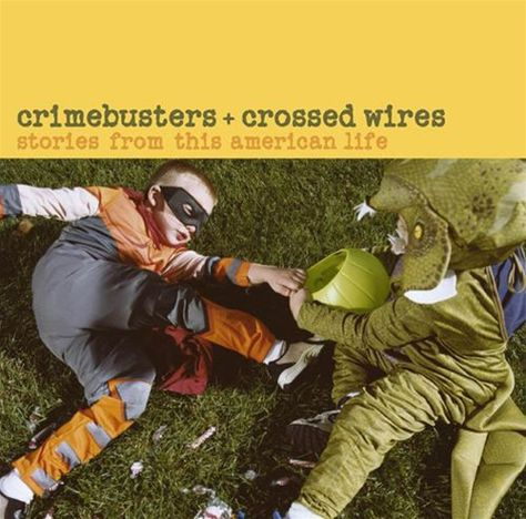 Crimebusters + Crossed Wires: Stories from This American Life (2 ...