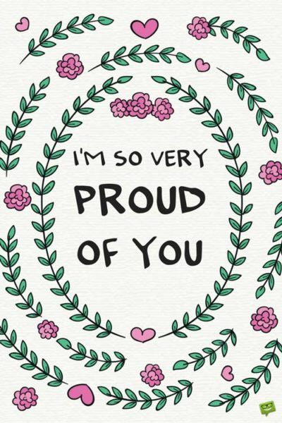 I Am Proud Of You Quotes Proud Of You Quotes Be Yourself Quotes Proud Quotes