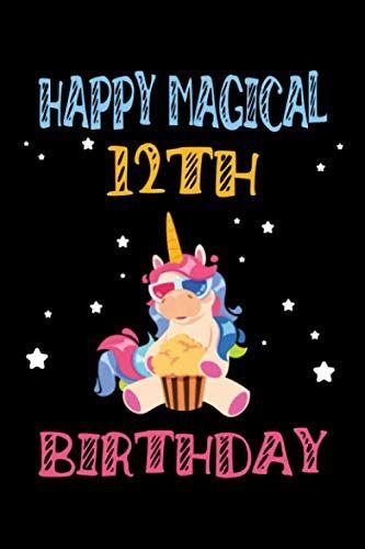 Happy Magical 12th Birthday Journal Perfect Birthday Gif Https Www Amazon Com Dp B0849vf6z2 Ref Cm Happy 12th Birthday Happy 11th Birthday 12th Birthday