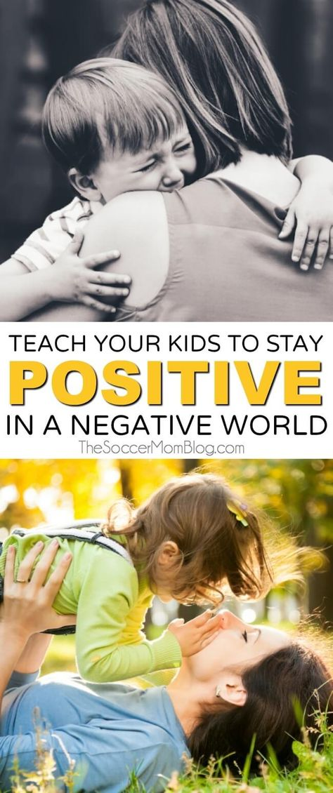 How to Teach Your Kids to Stay Positive in a Negative World
